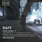 Raff: Piano Works, Vol. 3 by Tra Nguyen