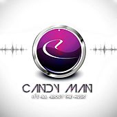 Is All About The Music di Candy Man