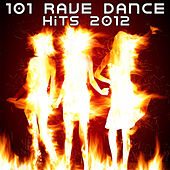 101 Rave Dance Hits 2012 (Best of Top Electronic Dance, Acid, Techno, House, Rave Anthems, Goa Psytrance, Psychedelic Party) de Various Artists