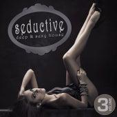 Seductive - Deep & Sexy House, Vol. 3 von Various Artists