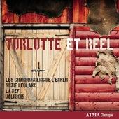 Turlutte et Reel by Various Artists