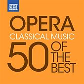 Opera - 50 of the Best by Various Artists