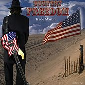 Country Freedom by Trade Martin