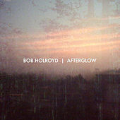 Afterglow by Bob Holroyd