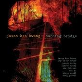 Hwang: Burning Bridge by Jason Kao Hwang