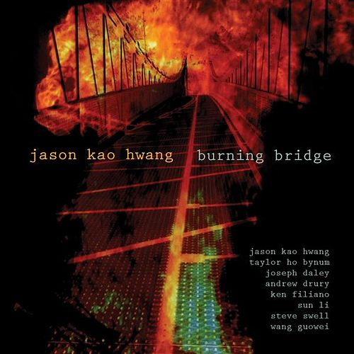 Hwang: Burning Bridge by Jason Kao Hwang