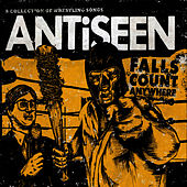 Falls Count Anywhere (A Collection Of Wrestling Songs) by Anti-Seen