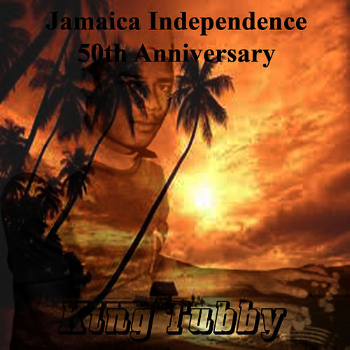 Jamaican Independence 50th Anniversary by King Tubby