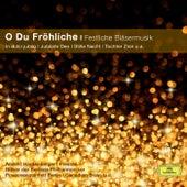 O Du Fröhliche / Festliche Bläsermusik von Various Artists