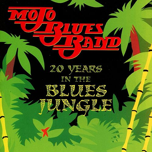 20 Years in the Blues Jungle by Mojo Blues Band