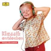 Klassik entdecken – Musik für Kinder von Various Artists