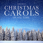 The Best Christmas Carols of All Time: The Most Famous & Greatest Festive Holiday Songs and Music Ever de Various Artists