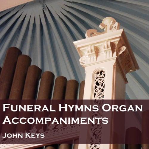 Funeral Hymns Organ Accompaniments by John Keys