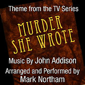Murder She Wrote (Theme from the TV Series ) by Mark Northam