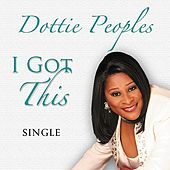 I Got This by Dottie Peoples