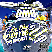 On the Come Up Vol.1 The Mixtape by GMC