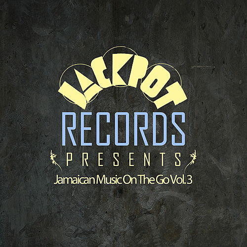 Jackpot Presents Jamaican Music On The Go Vol 3 by Various Artists