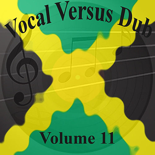 Vocal Versus Dub Vol 11 by Various Artists