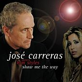 Show Me the Way (Kim Sozzi Meets Jose Carreras) by Kim Sozzi