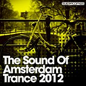 The Sound Of Amsterdam Trance 2012 - EP von Various Artists