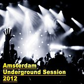 Amsterdam Underground Session 2012 - ADE Edition - EP de Various Artists