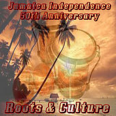 Jamaica Independence 50th Anniversary Roots and Culture de Various Artists