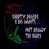 Not Really The Blues di Shorty Rogers