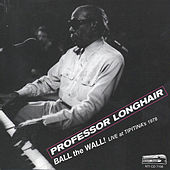 Ball The Wall!: Live At Tipitina's 1978 de Professor Longhair
