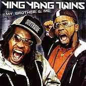 My Brother & Me by Ying Yang Twins