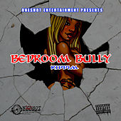 Bedroom Bully Riddim de Various Artists
