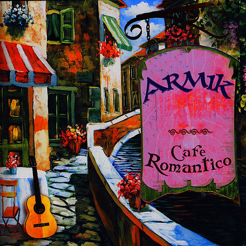 Cafe Romantico by Armik