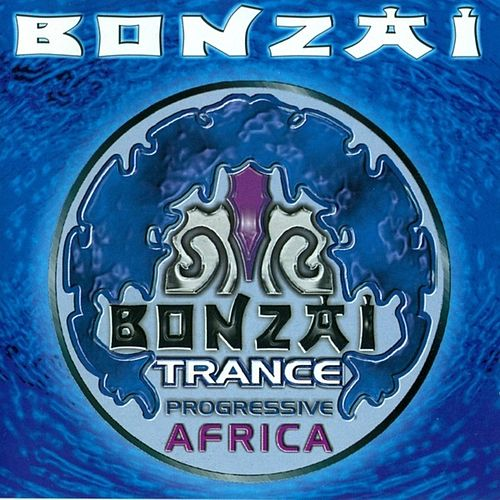 Bonzai Trance Progressive Africa - Full Length Edition by Various Artists