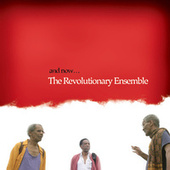 And Now... by Revolutionary Ensemble