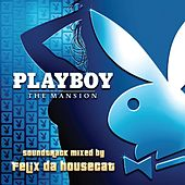 Playboy: The Mansion Soundtrack de Felix Da Housecat