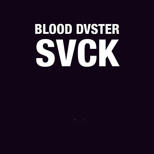 Svck - Ep by Blood Duster