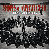 Songs of Anarchy: Volume 2 by The Sons Of Anarchy