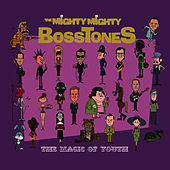 The Magic of Youth von The Mighty Mighty Bosstones