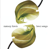 Love Songs de Ramsey Lewis