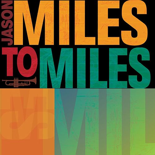 Miles To Miles by Jason Miles