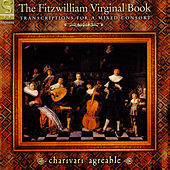 The Fitzwilliam Virginal Book: Transcriptions for a Mixed Consort de Charivari Agréable