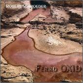 Ferro Oxid von Robert Schroeder