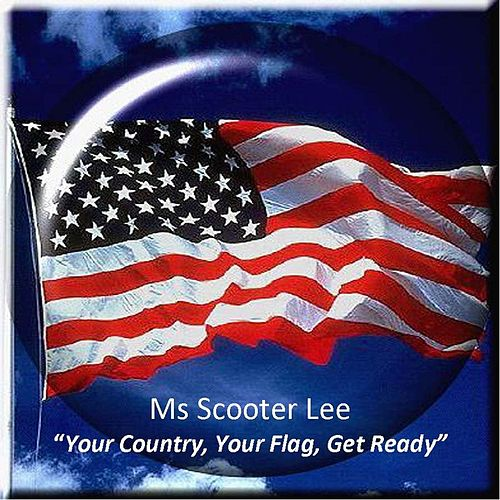 Your Country, Your Flag, Get Ready by Scooter Lee