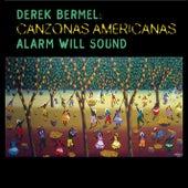 Bermel: Canzonas Americanas by Alarm Will Sound