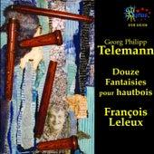 Telemann: Douze Fantaisies pour Hautbois von François Leleux