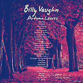 Autumn Leaves (Remastered) by Billy Vaughn