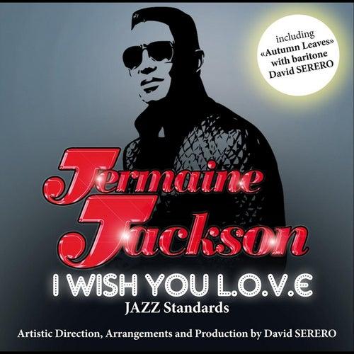 I Wish You Love (feat. David Serero) by Jermaine Jackson