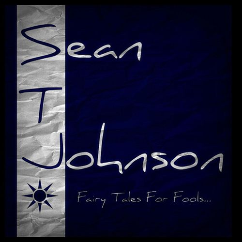 Fairy Tales for Fools by Sean T. Johnson