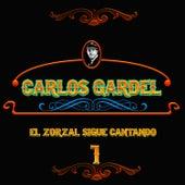 El Zorzal Sigue Cantando Vol. 1 by Carlos Gardel