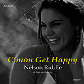 C'mon Get Happy by Nelson Riddle