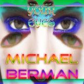 Your Eyes by Michael Berman